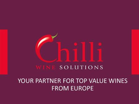 YOUR PARTNER FOR TOP VALUE WINES FROM EUROPE. Price Guidelines French Portfolio * Price per bottle 0,75 l, ex cellar France, standard packaging Minimum.