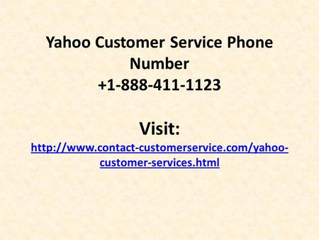Yahoo Customer Service Phone Number Visit:  customer-services.html