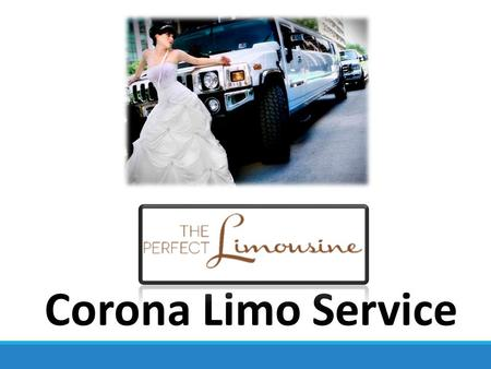 The Perfect Limo Corona