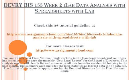 DEVRY BIS 155 W EEK 2 I L AB D ATA A NALYSIS WITH S PREADSHEETS WITH L AB Check this A+ tutorial guideline at