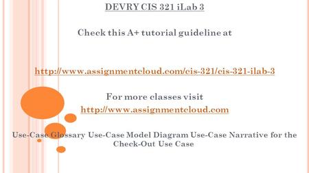 DEVRY CIS 321 iLab 3 Check this A+ tutorial guideline at  For more classes visit