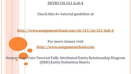 DEVRY CIS 321 iLab 4 Check this A+ tutorial guideline at  For more classes visit