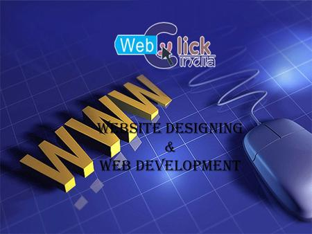 Website Designing & Web Development. Web Click India Web Click India is a renowned name in the website designing, development and SEO industry but – why?
