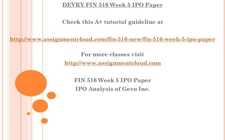 DEVRY FIN 516 Week 5 IPO Paper Check this A+ tutorial guideline at  For more classes.