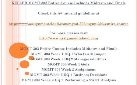 KELLER MGMT 303 Entire Course Includes Midterm and Finals Check this A+ tutorial guideline at