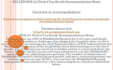 KELLER HSM 541 Week 6 You Decide Recommendations Memo Check this A+ tutorial guideline at