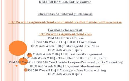 KELLER HSM 546 Entire Course Check this A+ tutorial guideline at  For more classes visit.