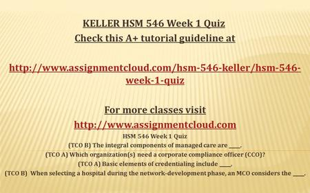 hsm 546 final exam Click the button below to add the hsm 546 week 8 final exam answers (keller) to your wish list.