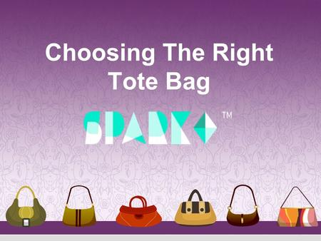 Choosing The Right Tote Bag