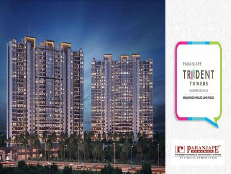 Paranjape Trident Towers – Overview  Welcome to Buy your Dream House, Paranjape Trident Towers is Brand – new Upcoming apartment project developed by.