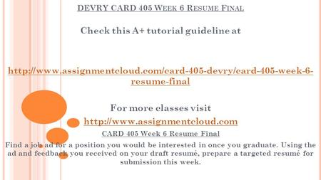 DEVRY CARD 405 W EEK 6 R ESUME F INAL Check this A+ tutorial guideline at  resume-final For.