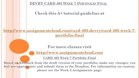 DEVRY CARD 405 W EEK 7 P ORTFOLIO F INAL Check this A+ tutorial guideline at  portfolio-final.