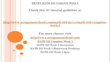 DEVRY MATH 533 C OMPLETE W EEK 3 Check this A+ tutorial guideline at  week-3 For more classes.