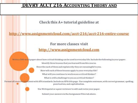 DEVRY ACCT 216 A CCOUNTING T HEORY AND Check this A+ tutorial guideline at  For more classes.