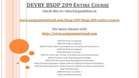 DEVRY BSOP 209 E NTIRE C OURSE Check this A+ tutorial guideline at  For more classes visit