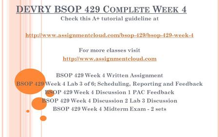 DEVRY BSOP 429 C OMPLETE W EEK 4 Check this A+ tutorial guideline at  For more classes visit