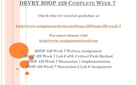 DEVRY BSOP 429 C OMPLETE W EEK 7 Check this A+ tutorial guideline at  For more classes visit
