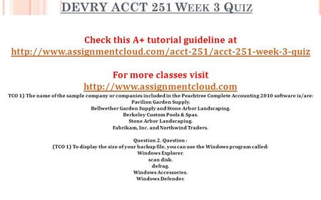 DEVRY ACCT 251 W EEK 3 Q UIZ Check this A+ tutorial guideline at  For more classes visit