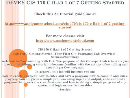 DEVRY CIS 170 C I L AB 1 OF 7 G ETTING S TARTED Check this A+ tutorial guideline at