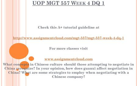 UOP MGT 557 W EEK 4 DQ 1 Check this A+ tutorial guideline at  For more classes visit