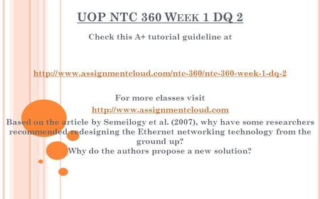 UOP NTC 360 W EEK 1 DQ 2 Check this A+ tutorial guideline at  For more classes visit