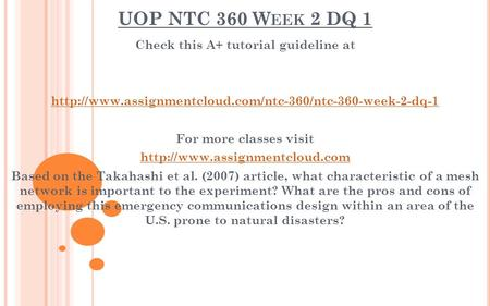 UOP NTC 360 W EEK 2 DQ 1 Check this A+ tutorial guideline at  For more classes visit