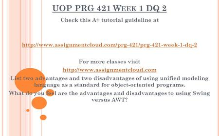 UOP PRG 421 W EEK 1 DQ 2 Check this A+ tutorial guideline at  For more classes visit