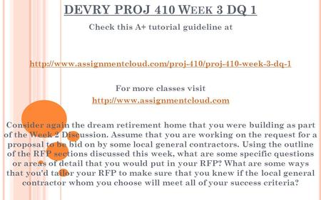 DEVRY PROJ 410 W EEK 3 DQ 1 Check this A+ tutorial guideline at  For more classes visit