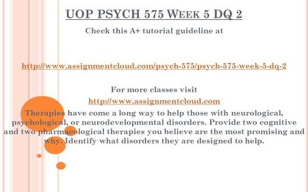 UOP PSYCH 575 W EEK 5 DQ 2 Check this A+ tutorial guideline at  For more classes visit
