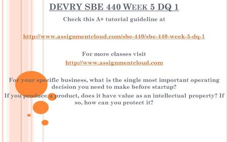 DEVRY SBE 440 W EEK 5 DQ 1 Check this A+ tutorial guideline at  For more classes visit