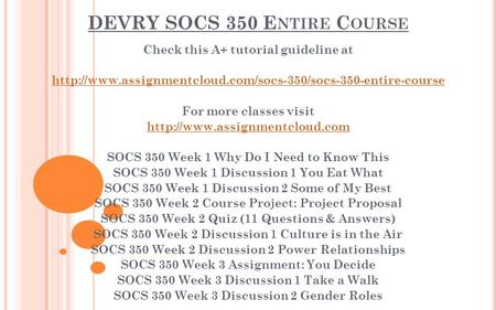 DEVRY SOCS 350 E NTIRE C OURSE Check this A+ tutorial guideline at  For more classes visit.