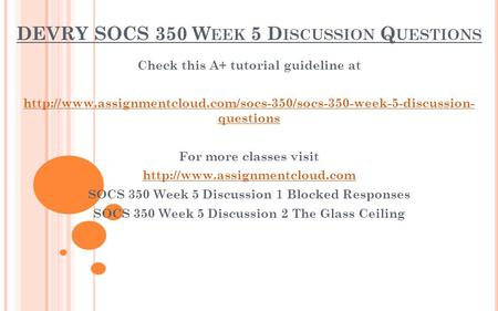DEVRY SOCS 350 W EEK 5 D ISCUSSION Q UESTIONS Check this A+ tutorial guideline at  questions.