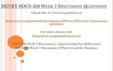 DEVRY SOCS 350 W EEK 7 D ISCUSSION Q UESTIONS Check this A+ tutorial guideline at  questions.