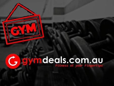 Get Gym Membership Deals & Discounts Online at Gymdeals.com.au
