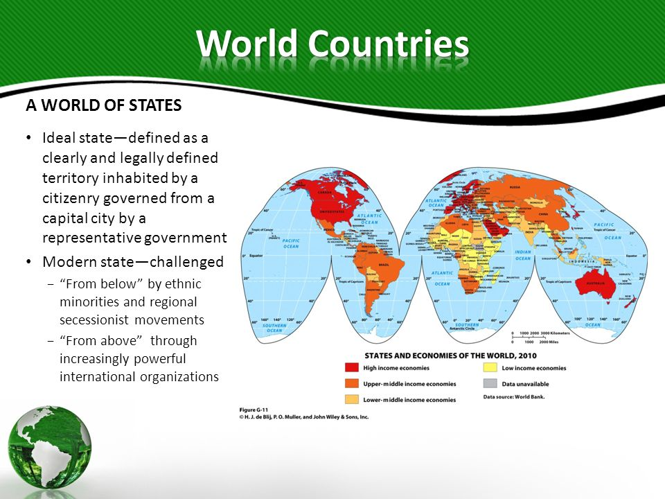A WORLD OF STATES States, Realms, and Regions Realmsassemblage of states Realm boundaries Coincide with boundaries between states Can cut across a state Consist of groups of states whose boundaries mark the limits of the realm