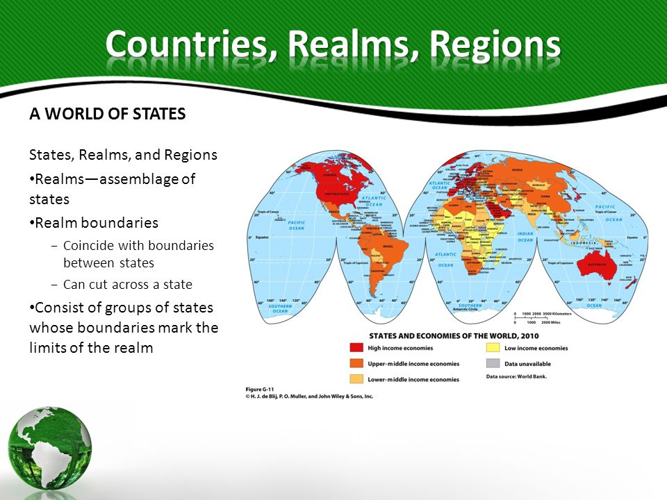 A WORLD OF STATES Political Geography Shapes world-scale geographic regions Global boundary framework continues to change