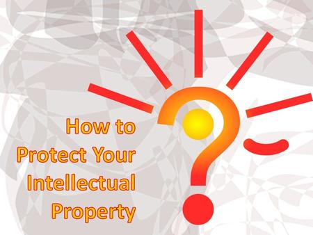 Tips for Protecting Your Intellectual Property
