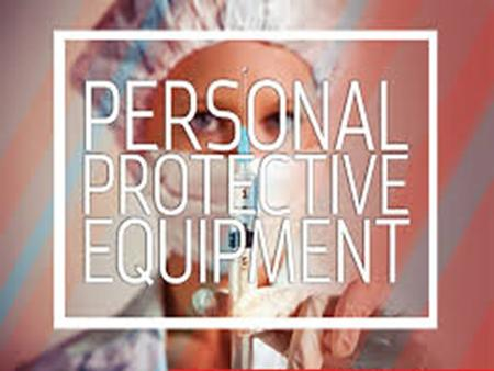 "Prepared by: Haizell Libut What is PERSONAL PROTECTIVE EQUIPMENT (PPE)? Personal Protective Equipment (PPE) is defined as ""specialized clothing or equipment."