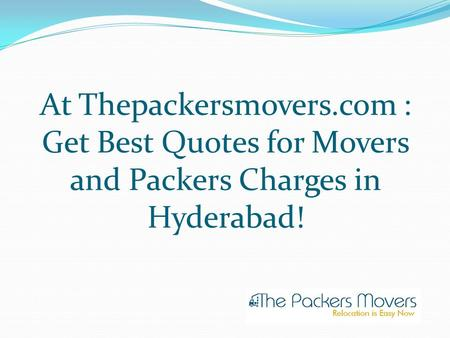 At Thepackersmovers.com : Get Best Quotes for Movers and Packers Charges in Hyderabad!