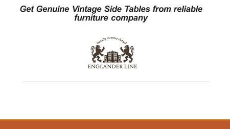 Get Genuine Vintage Side Tables from reliable furniture company.