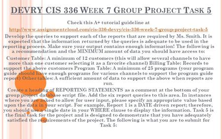 DEVRY CIS 336 W EEK 7 G ROUP P ROJECT T ASK 5 Check this A+ tutorial guideline at