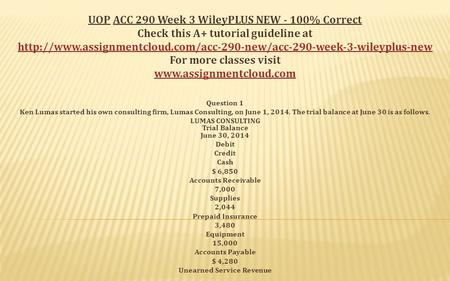 UOP ACC 290 Week 3 WileyPLUS NEW - 100% Correct Check this A+ tutorial guideline at