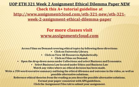 UOP ETH 321 Week 2 Assignment Ethical Dilemma Paper NEW Check this A+ tutorial guideline at  week-2-assignment-ethical-dilemma-paper.