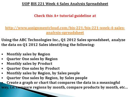 UOP BIS 221 Week 4 Sales Analysis Spreadsheet Check this A+ tutorial guideline at  analysis-spreadsheet.