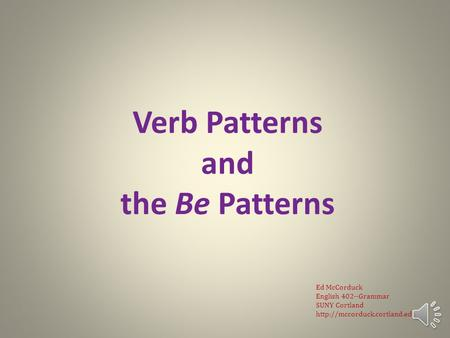 English Grammar Lecture 6: Verb Patterns and the Be Patterns