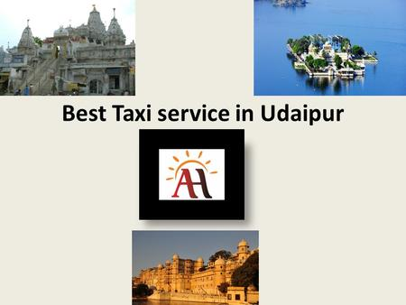 Best Taxi service in Udaipur. Web:  Udaipur is the Heritage places in India we offer best taxi.