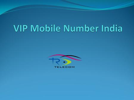 VIP Mobile Number India RD Telecom Launched VIP Mobile Number India and we have set the Highest of Standards as The India's Original Online Retailer of.