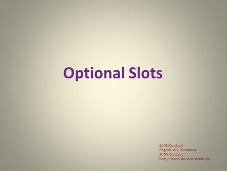 English Grammar Lecture 8: Optional Slots