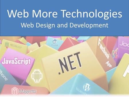 Web More Technologies Web Design and Development.