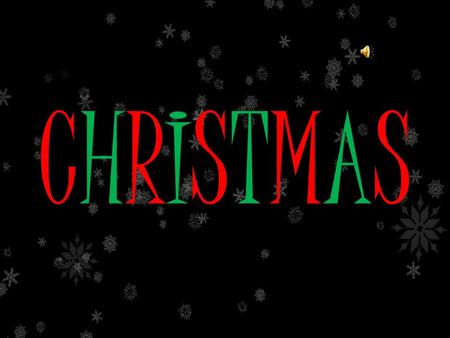 CHRISTMAS CHRISTMAS Christmas is an annual festival commemorating the birth of Jesus Christ, observed most commonly on December 25 as a religious and.